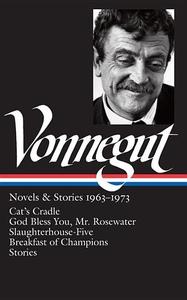 Kurt Vonnegut:Novels and Stories. 1963-1973