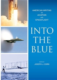 Into the Blue:American Writing on Aviation and Spaceflight