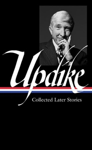 John Updike: Collected Later Stories