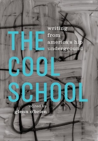 The Cool School:Writing from America's Hip Underground