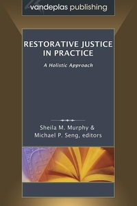 Restorative Justice in Practice: A Holistic Approach
