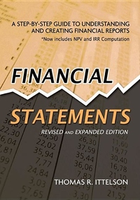 Financial Statements : A Step-by-Step Guide to Understanding and Creating Financial Reports