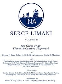 Serce Limani : The Glass of an Eleventh-Century Shipwreck