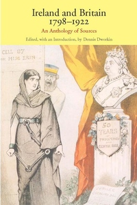 Ireland and Britain, 1798-1922:An Anthology of Sources
