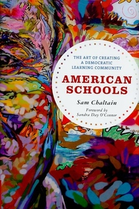 American Schools : The Art of Creating a Democratic Learning Community