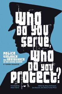 Who Do You Serve, Who Do You Protect?