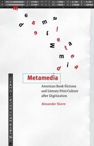 Metamedia: American Book Fictions and Literary Print Culture after Digitization