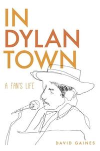 In Dylan Town : A Fan's Life