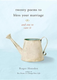 Twenty Poems to Bless Your Marriage:And One to Save It