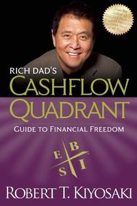 Rich Dad's Cashflow Quadrant:Rich Dad's Guide to Financial Freedom