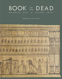 Book of the Dead : Becoming God in Ancient Egypt
