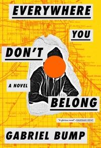 Everywhere You Don't Belong