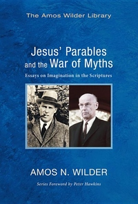 Jesus' Parables and the War of Myths: Essays on Imagination in the Scriptures