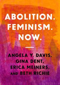 Abolition. Feminism. Now