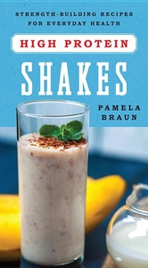 High Protein Shakes: Strength-Building Recipes for Everyday Health
