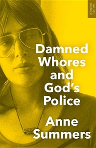Damned Whores and God's Police : The Colonisation of Women in Australia