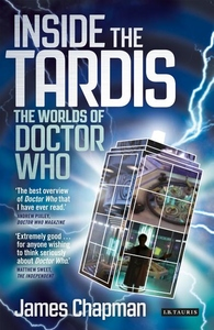 Inside the Tardis:The Worlds of Doctor Who - A Cultural History