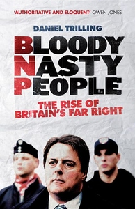 Bloody Nasty People:The Rise of Britain's Far Right