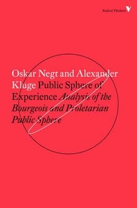 Public Sphere and Experience: Analysis of the Bourgeois and Proletarian Public Sphere
