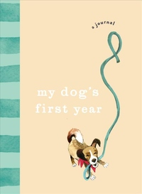 My Dog's First Year: A Journal