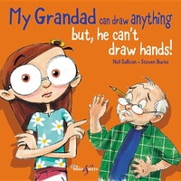 My Grandad Can Draw Anything: BUT he can?t draw hands!