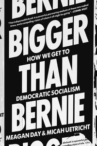Bigger Than Bernie