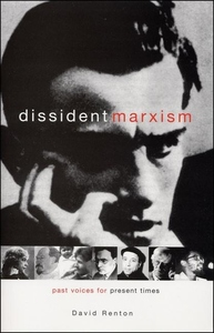 Dissident Marxism : Past Voices for Present Times
