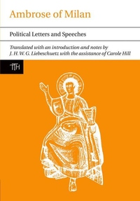 Ambrose of Milan:Political Letters and Speeches