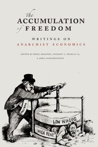 Accumulation of Freedom:Writings on Anarchist Economics