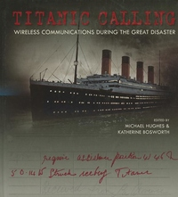 Titanic Calling:Wireless Communications During the Great Disaster
