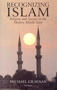 Recognizing Islam:Religion and Society in the Modern Middle East