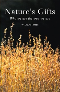 Nature's Gifts : Why We Are The Way We Are