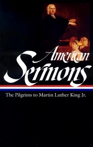 American Sermons:The Pilgrims to Martin Luther King Jr.