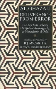 Deliverance from Error:Five Key Texts Including His Spiritual Autobiography, Al-Munqidh Min Al-Dalal