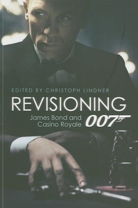 Revisioning 007:James Bond and Casino Royale