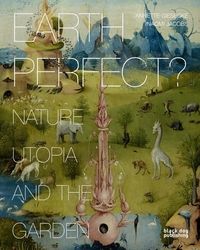 Earth Perfect?:Nature, Utopia and the Garden