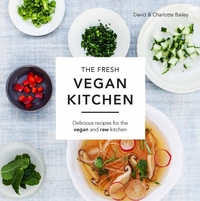 Fresh Vegan Kitchen : Delicious Recipes for the Vegan and Raw Kitchen