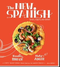 The New Spanish: Bites, Feasts, and Drinks