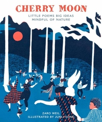 Cherry Moon: Little Poems Big Ideas Mindful of Nature