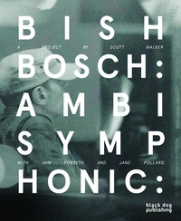 Bish Bosch: Ambisymphonic: A Project by Scott Walker, Iain Forsyth and Jane Pollard