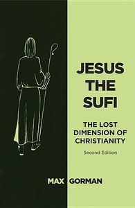 Jesus the Sufi: The Lost Dimension of Christianity (Second Edition)