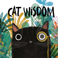 Cat Wisdom: For Those Who Know That Cats Know Best