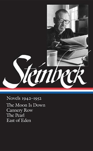 Steinbeck Novels, 1942-1952:The Moon Is Down; Cannery Row; the Pearl; East of Eden