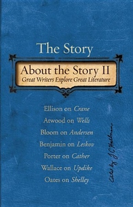The Story about the Story, Vol. 2:Great Writers Explore Great Literature
