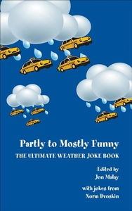 Partly to Mostly Funny:The Ultimate Weather Joke Book