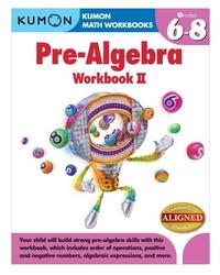 Pre-Algebra Workbook II : Grades 6-8