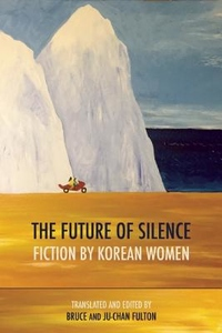 The Future of Silence: Fiction by Korean Women