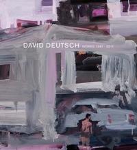 David Deutsch: Works 1967-2017