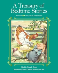 A Treasury of Bedtime Stories: More than 40 Classic Tales for Sweet Dreams!