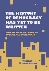 The History of Democracy Has Yet to Be Written